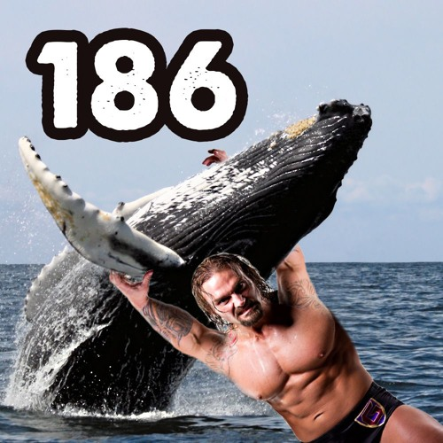 186: Whale Wrestling Entertainment