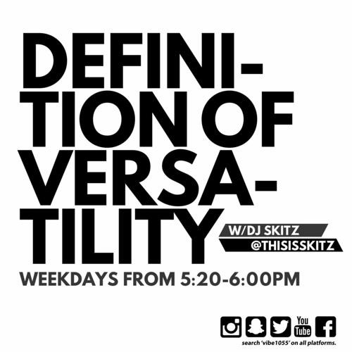 DEFINITION OF VERSATILITY (OPEN FORMAT) by thisisskitz | DJ