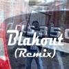 Blakout (Remix) - Soundcloud Teaser