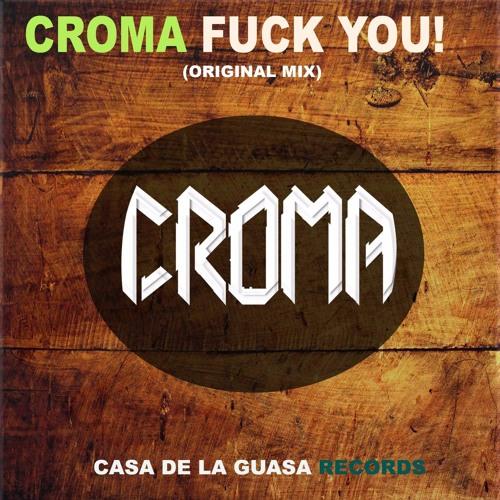Croma_Fuck You! (Original Mix)