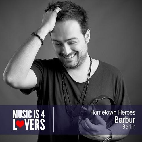 Hometown Heroes: Barbur from Berlin [Musicis4Lovers.com]