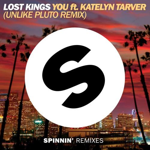 Spinnin' Records Lost Kings You ft. Katelyn Tarver (Unlike Pluto Remix) soundcloudhot