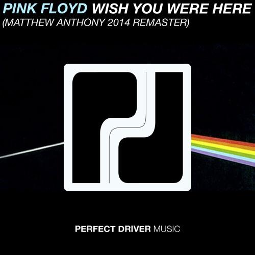 Pink Floyd - Wish You Were Here (Matthew Anthony Remaster) FREE