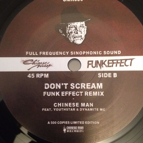 Chinese Man Feat. Youthstar, MC Dynamite - Don't Scream ( Funk Effect Remix)