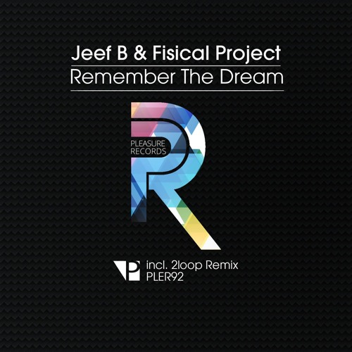 Jeef B & Fisical Project - Remember The Dream [Available 2 May]