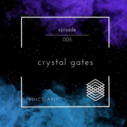 Prince Afif - Crystal Gates Episode 005