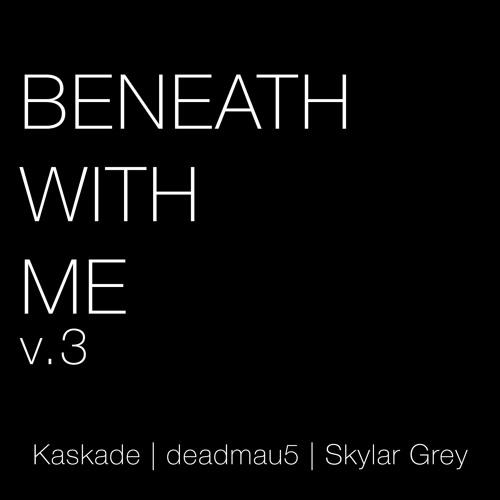 beneath with me
