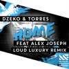 Dzeko & Torres - Home Feat. Alex Joseph (Loud Luxury Remix)