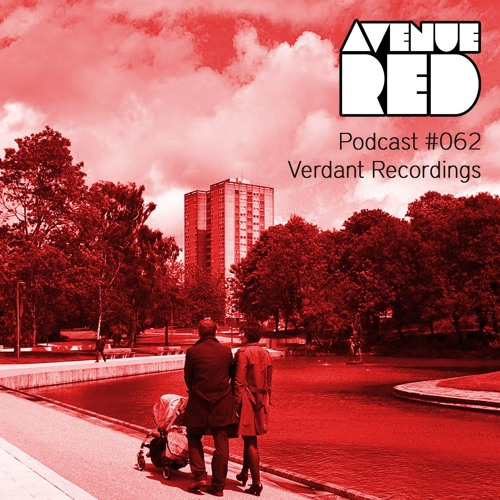 Avenue Red Podcast #062 - Verdant Recordings