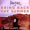 Rain Man - Bring Back The Summer (Kooz X Hami Remix)