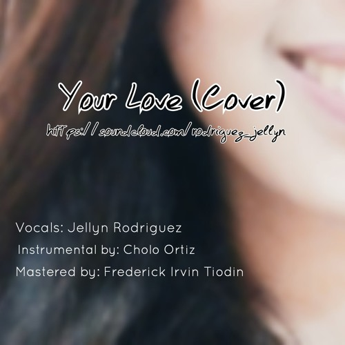 Your Love (Cover) Jellyn Rodriguez - Instrumental by Cholo Ortiz