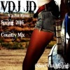 Country Mixtape Spring 2016 (VDJ JD Short Cut Session)