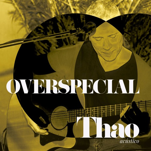 """OVERSPECIAL   Thao (acústico) • """"Nothing Else Matters"""" (Metallica)"""