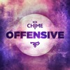 Chime - Offensive