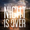 Download Night Is Over (Extended mix)  Out Now! Mp3