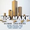 BIG MAKK - Jenga ft. City Tucker (Rob James & DopekidJay Remix)