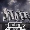 REMIX For Revenge - Pulang