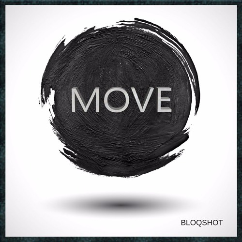 BLOQSHOT - Move (Original Mix)