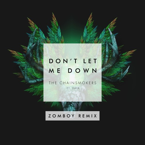 Download The Chainsmokers ft. Daya - Don't Let Me Down (Zomboy Remix)