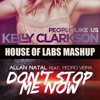 Allan Natal Ft. Pedro Vieira Vs Kelly Clarkson - Don't Stop People Like Us (House Of Labs Mashup)