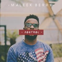Maleek Berry - Kontrol @maleekberry