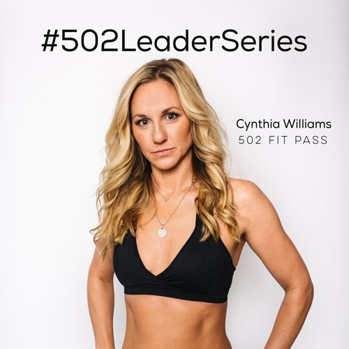 #502LeaderSeries: Cynthia Williams | 502 Fit Pass