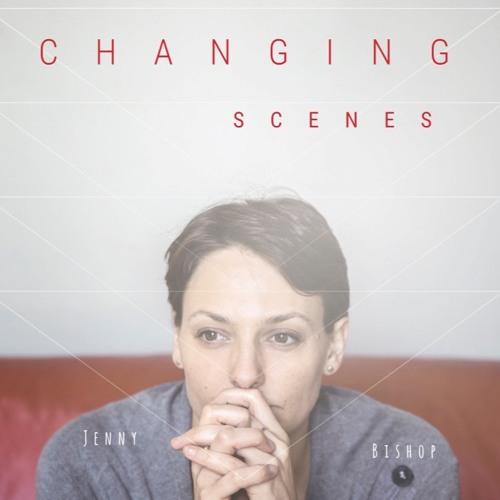 Jenny Bishop - Changing Scenes