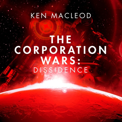 The Corporation Wars: Dissidence by Ken MacLeod (Audiobook Extract)