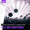 Jericho Frequency & Jennifer Rene - I'll Be Waiting [OUT NOW]