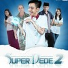 Lagu Thema Film    SUPER DEDE 2    ( Opening Film )
