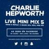 Live Mini Mix 5 - Rinse & Repeat X Head Will Roll X Heartbroken | TWEET @CHARLIEHEP mp3