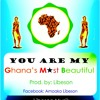 You are my Ghana's Most Beautiful