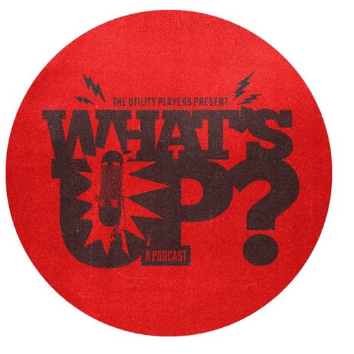 What's UP - A Utility Player Podcast