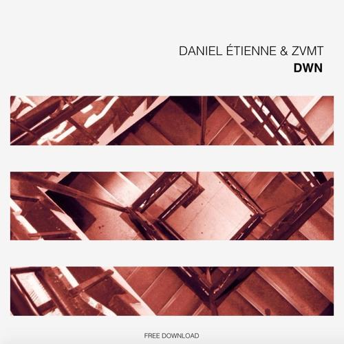 Daniel ?tienne & ZVMT - DWN (Original Mix)