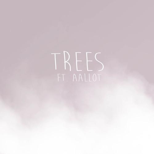 Trees (ft AALLOT)