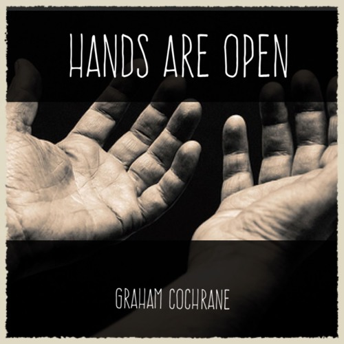 Hands Are Open - Graham Cochrane (Mixed by Jrel For DuelingMixes.com Apr 2016)