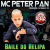 MC PETER PAN - BAILE DO HELIPA (( NARIZ 22 ))