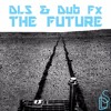 Dub Fx - Never Made It (DLS Remix)