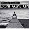 Esteban Daandels - Dont Give Up ( Original Mix) Feat. Polet Velez [Click Buy for FREE]