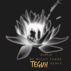Diplo & Sleepy Tom - Be Right There (Teguh Remix)
