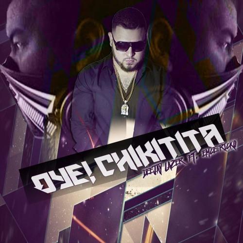 Oye! Chikitita - Deejay LazeR Ft. Emce Ricko (2016 Comeback)