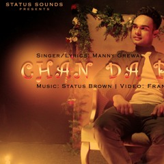 Manny Grewal- Chann Da Piece, Music- Status Brown