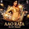 Aao Raja (DJ DT Remix) - DJ DT (Promo)