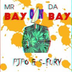 """( Hối Mr Bay )Mr Bay on da """" Bay """" - Pjpo ft S-Fury"""