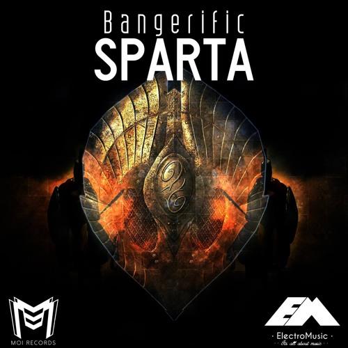 Bangerific - Sparta (Original Mix)