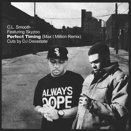 C.L. Smooth (feat. Skyzoo & DJ Devastate) - Perfect Timing (Max I Million Remix)