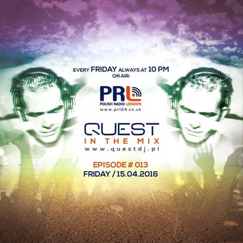 QUEST In The Mix # 013 @ Polish Radio London / 15.04.2016