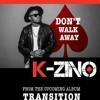 K-ZINO - Don't Walk Away! (April 2016 song)