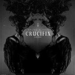 Bruno Alison x Gank - Crucifix