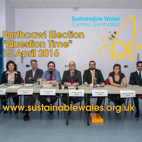 """Sustainable Wales """"Question Time"""" Hustings meeting Porthcawl 2016"""